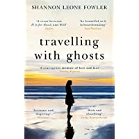 Travelling with Ghosts: An intimate and inspiring journey