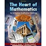 The Heart of Mathematics : An Invitation to Effective Thinking, Burger, Edward B. and Starbird, Mike, 0470412879