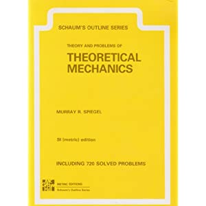 Schaum's Outline of Theory and Problems of Theoretical Mechanics Murray R Spiegel