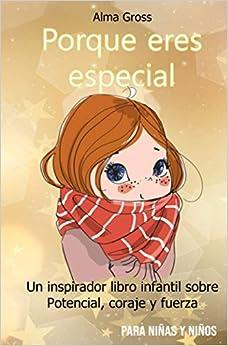 Porque eres especial: Un inspirador libro infantil sobre