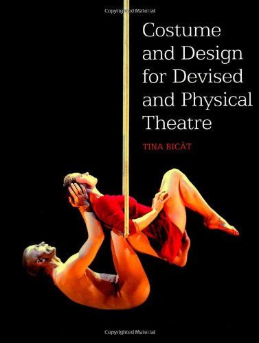 [Costume and Design for Devised and Physical Theatre] (Dance Costume Design Books)