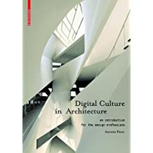 Digital Culture in Architecture: An Introduction for the Design Professions