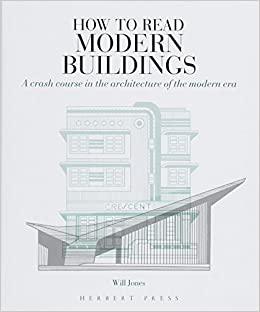 How to Read Modern Buildings: A Crash Course in the