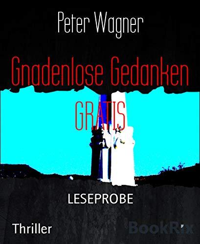 Gnadenlose Gedanken GRATIS: LESEPROBE (German Edition)