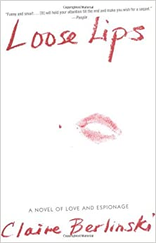 Book Loose Lips: A Novel by Claire Berlinski (2004-06-01)