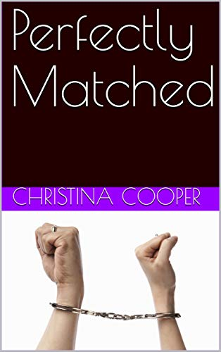 Perfectly Matched by [Cooper, Christina]