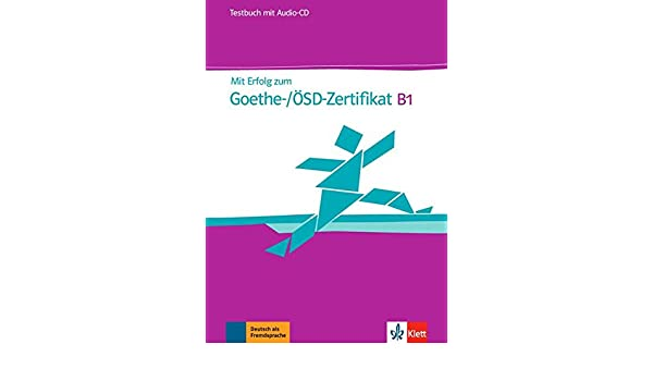 MIT Erfolg Zum Goethe-Zertifikat: Testbuch B1 MIT CD (Fur Goethe ...