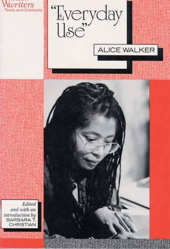 Everyday Use (Women Writers) (Everyday Use By Alice Walker Full Story)