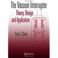 The Vacuum Interrupter: Theory, Design, and Application