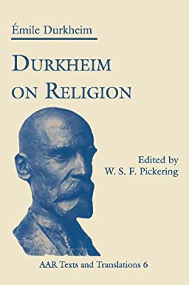Durkheim on Religion (AAR Religions in Translation)