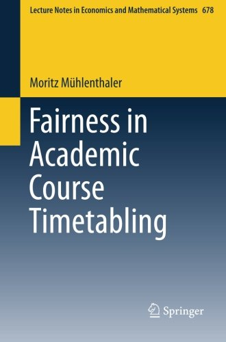 Fairness in Academic Course Timetabling (Lecture Notes in Economics and Mathematical Systems)