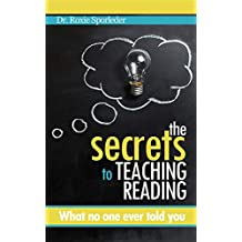 The Secrets to Teaching Reading: What no one ever told you