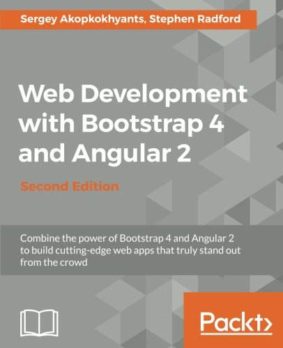 Web Development with Bootstrap 4 and Angular 2 -