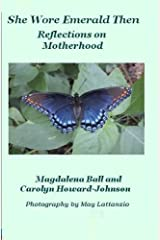 She Wore Emerald Then: Reflections on Motherhood (Celebration Series of Poetry Book 2) Kindle Edition