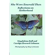 She Wore Emerald Then: Reflections on Motherhood (Celebration Series of Poetry Book 2)