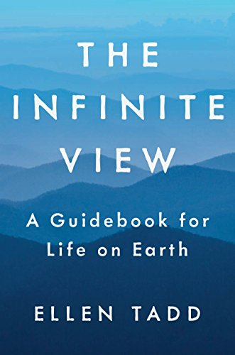 View Life - The Infinite View: A Guidebook for Life on Earth