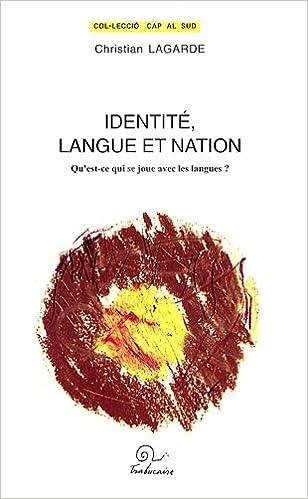 Livre gratuits Identité, langue et nation : Qu'est-ce qui se joue avec les langues ? epub pdf