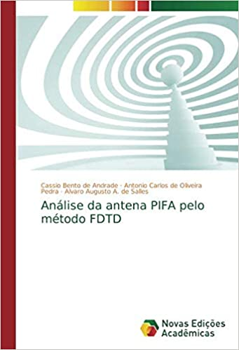 Análise da antena PIFA pelo método FDTD: Amazon.es: Bento ...