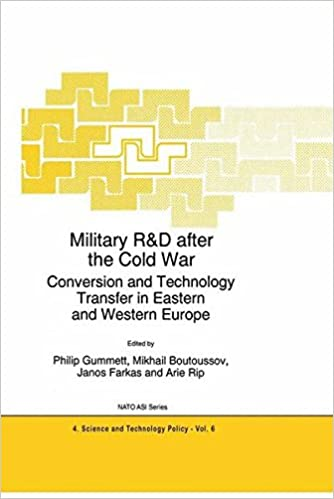 Book Military R&D after the Cold War: Conversion and Technology Transfer in Eastern and Western Europe (Nato Science Partnership Subseries: 4 (closed))