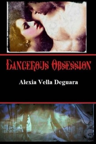 Read Online Dangerous Obsession: How far can love go? PDF