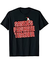 Funny Christmas Clothes - Santas Favorite Teacher T-shirt