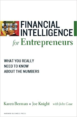 Financial Intelligence For Entrepreneurs What You Really Need To