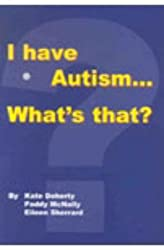 I Have Autism... What's That?