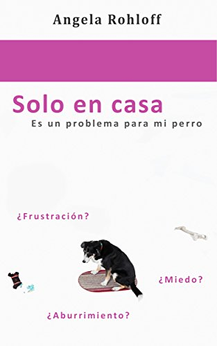 Solo en casa: Es un problema para mi perro (Spanish Edition) by [