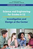 : Science and Engineering for Grades 6-12: Investigation and Design at the Center