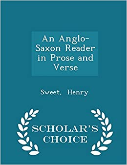Book An Anglo-Saxon Reader in Prose and Verse - Scholar's Choice Edition