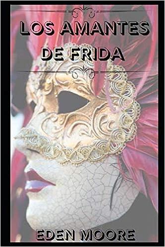 Los Amantes de Frida de Eden Moore