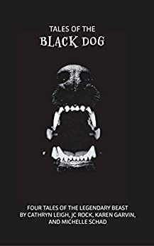 Tales of the Black Dog: A Horror Anthology by [Leigh, Cathryn, Rock, JC, Garvin, Karen, Schad, Michelle]