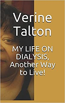 Book MY LIFE ON DIALYSIS, Another Way to Live!