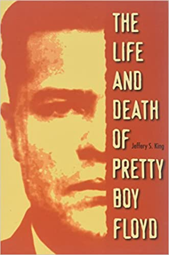 The Life And Death Of Pretty Boy Floyd Jeffery S King