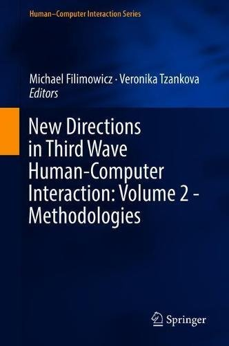 New Directions in Third Wave Human-Computer Interaction: Volume 2 - Methodologies (Human–Computer Interaction Series)