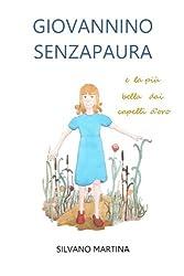Giovannino Senzapaura e la piu' bella dai capelli d'oro (Italian Edition)