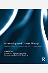 Bisexuality and Queer Theory: Intersections, Connections and Challenges Kindle Edition