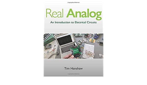 Real Analog: An Introduction to Electrical Circuits Textbook: Amazon.es: Hanshaw, Tim, Franz, Kaitlyn I, Migliacio, Martha, Etheridge, Ian James, MacDonald, Norman: Libros en idiomas extranjeros
