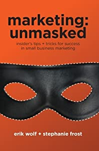 Marketing: Unmasked: Insider's tips + tricks for success in small business marketing from Zodo Group