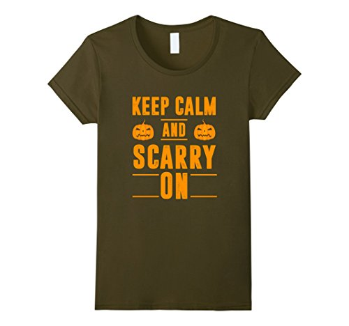 [Womens Keep Calm And Scarry On Halloween Funny Shirt Small Olive] (Scarry Halloween)