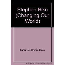 STEVEN BIKO (Changing Our World) by Diane Sansevere-Dreher (1991-08-01)
