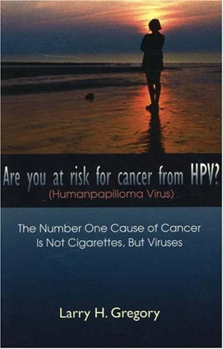 Download Are You at Risk for Cancer from HPV? by Larry H Gregory (2005-09-01) ebook