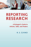 Reporting Research: A Biologist's Guide to Articles, Talks and Posters