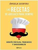 Las recetas de Adelgaza para siempre: Menús fáciles, variados y saludables (No Ficción)