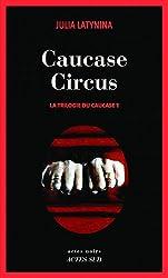 La trilogie du Caucase, Tome 1 : Caucase Circus