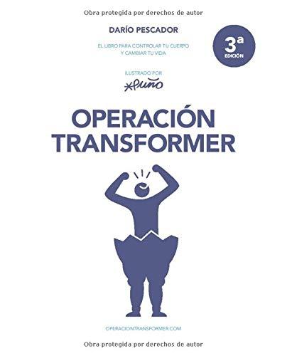 Operación Transformer: El libro para controlar tu cuerpo y ...