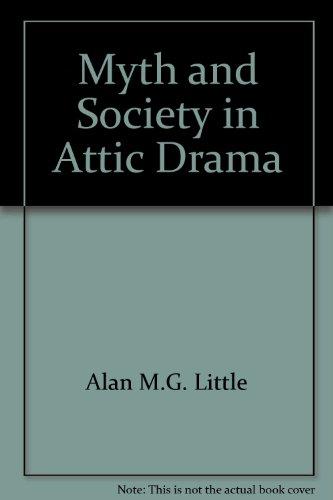 Myth and Society in Attic Drama