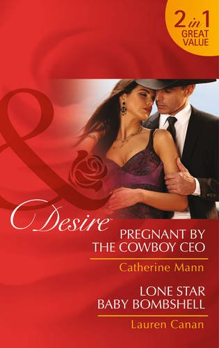 book cover of Pregnant by the Cowboy CEO / Lone Star Baby Bombshell