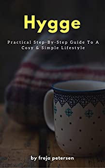Hygge practical step by step guide to a cosy simple for Simple guide to a minimalist life