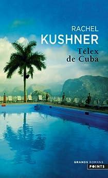 Télex de Cuba par Kushner